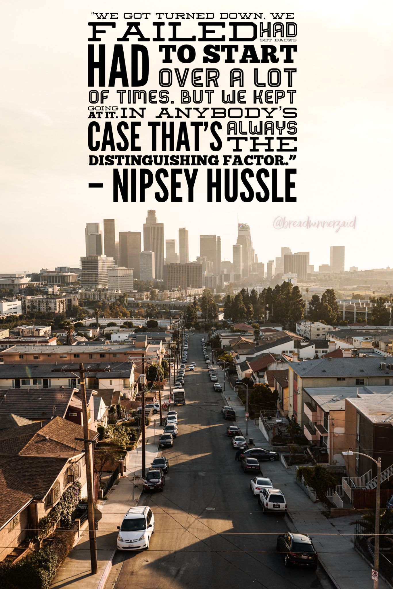 Nipsey Hussle Quotes Los Angeles Travel Visit Los Angeles Los Angeles Wallpaper