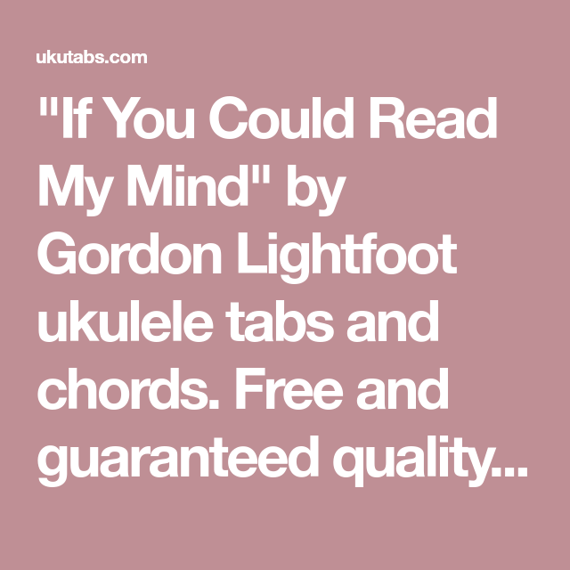 If You Could Read My Mind By Gordon Lightfoot Ukulele Tabs And