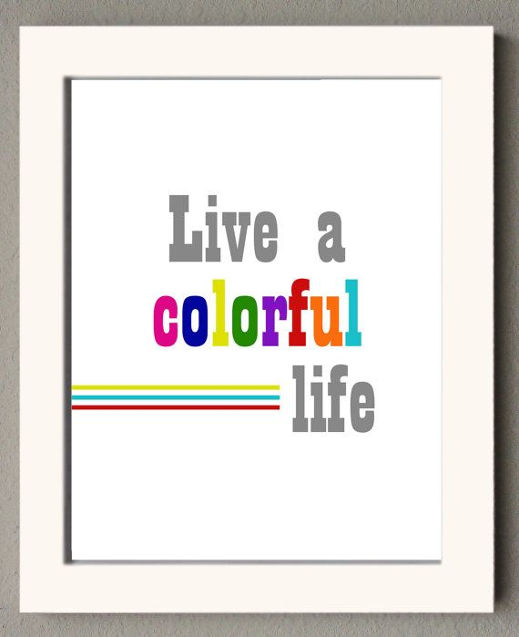 Live A Colorful Life poster print in gray by MereLynneConcepts, $12.00 #inspirationalprint