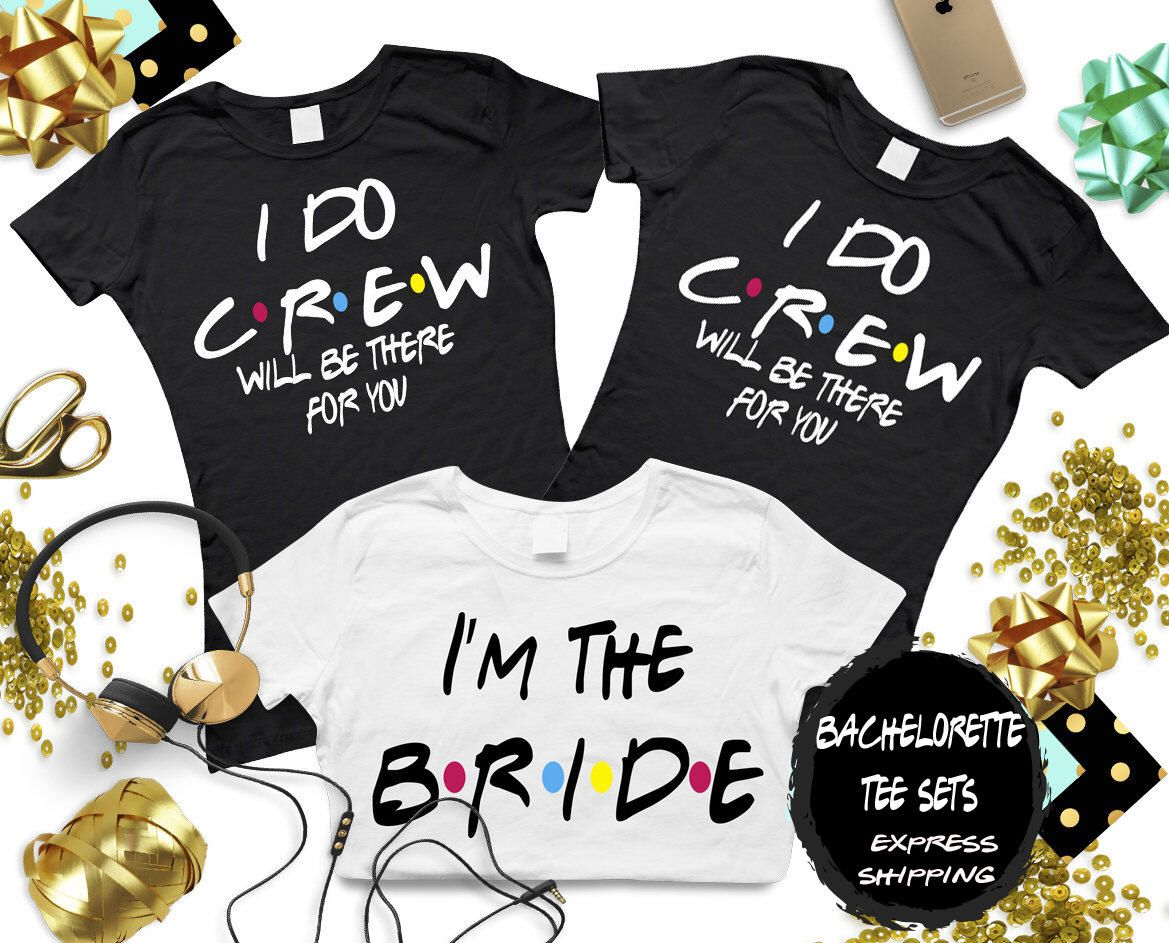 Bridal party friends shirts bachelorette party i do crew