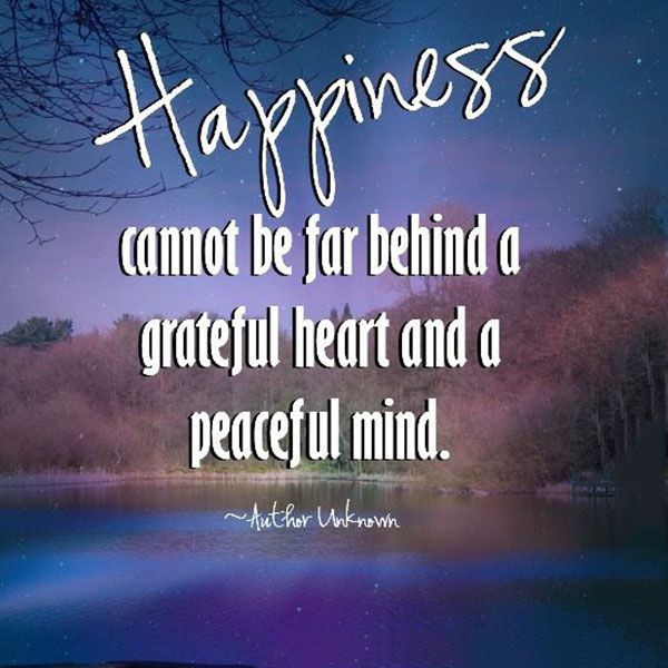 Happiness Happy Grateful Heart Peace Of Mind