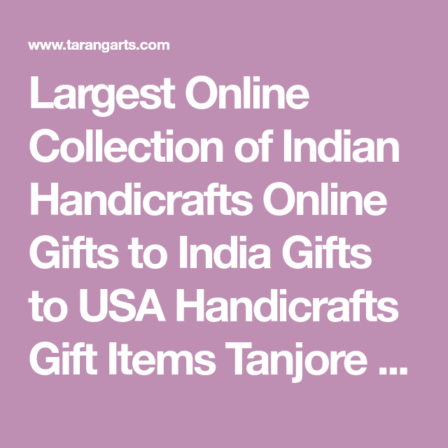 Largest Online Collection Of Indian Handicrafts Online Gifts To