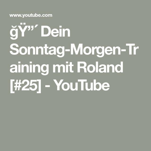 Dein Sonntag-Morgen-Training mit Roland [#25] - YouTube