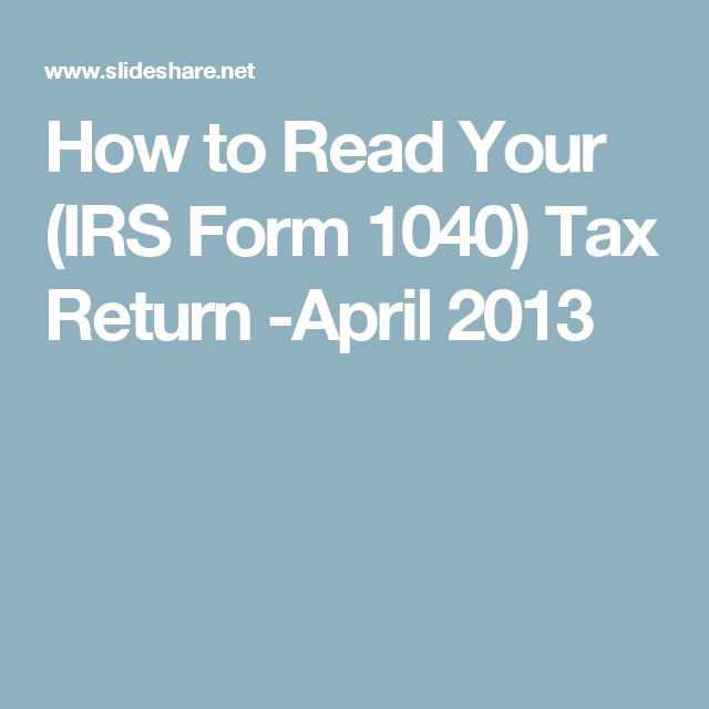 How To Read Your Irs Form 1040 Tax Return April 2013 How To