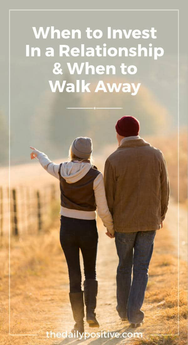 When To Invest In A Relationship Vs When To Walk Away Counseling