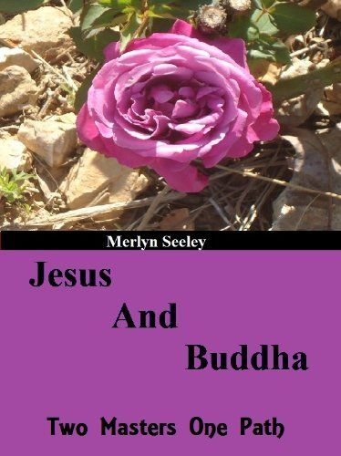 Jesus and Buddha two masters one path by Merlyn Seeley, http://www.amazon.com/gp/product/B008ZHFF82/ref=cm_sw_r_pi_alp_B2Pnqb1K5Q3NM