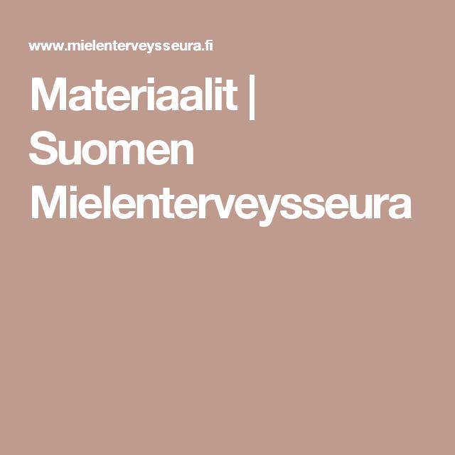 Materiaalit   Suomen Mielenterveysseura