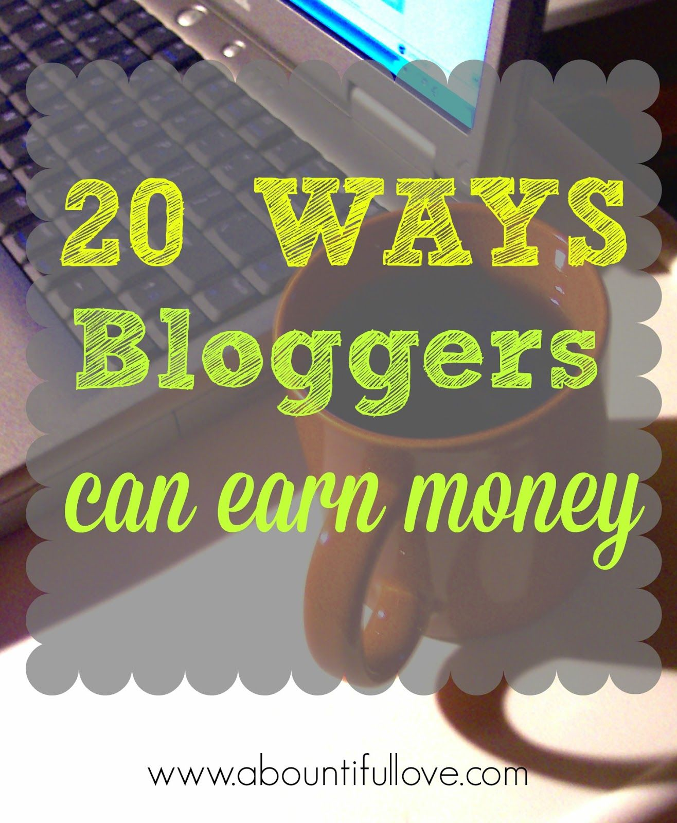 20 Ways Bloggers can Earn Money. #monetizeblog
