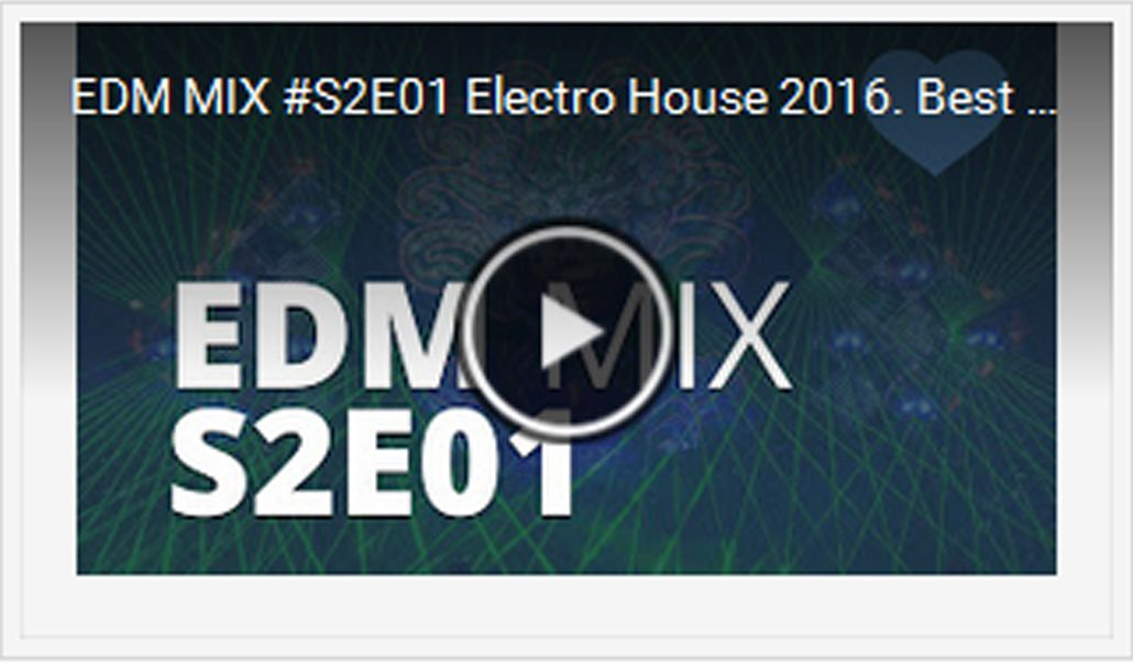 Electro house 2016 Here you are our next ED MIX https://www.youtube.com/watch?v=qmk-P-trZMU