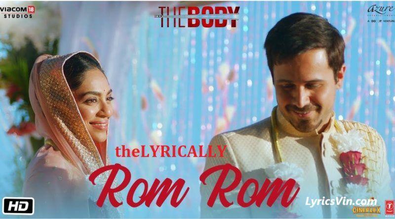 Rom Rom Lyrics The Body Emraan Hashmi Songs Lyrics Bollywood