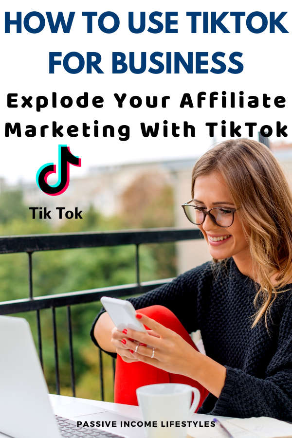 How To Use Tiktok For Business Explode Your Affiliate Marketing With Tiktok Snapchat Marketing Affiliate Marketing Marketing Strategy Social Media
