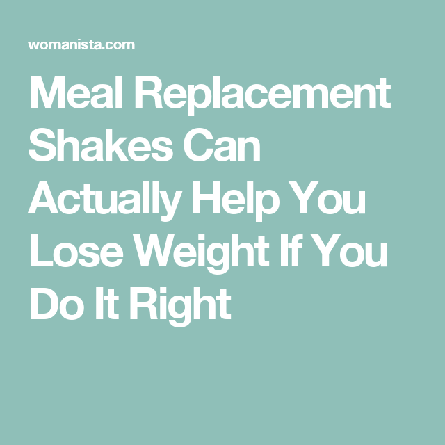 Meal Replacement Shakes Can Actually Help You Lose Weight If You Do It Right