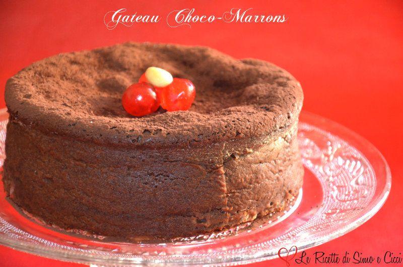 Gateau Choco-Marrons - Torta Castagne e Cioccolato