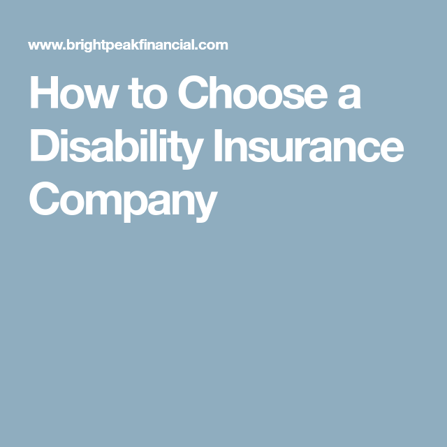 How To Choose A Disability Insurance Company Disability
