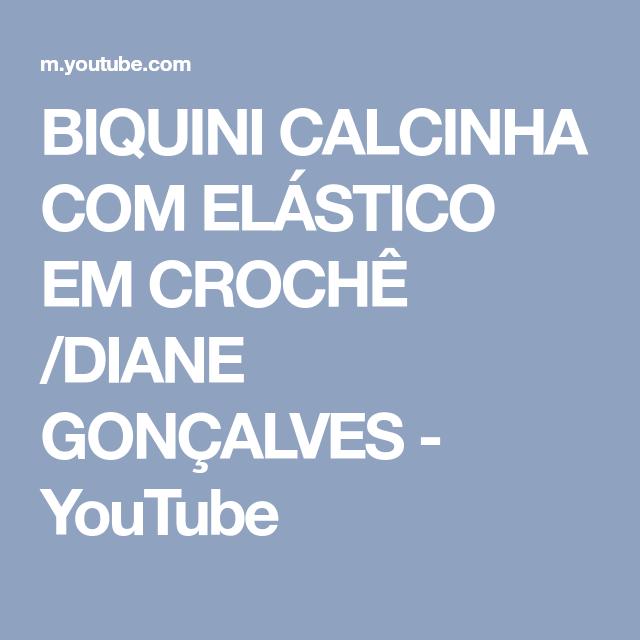 1c992e5fc BIQUINI CALCINHA COM ELÁSTICO EM CROCHÊ  DIANE GONÇALVES - YouTube ...