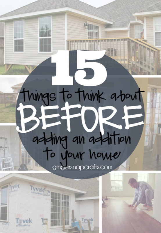15 Things To Think About Before Adding An Addition Your Home At Gingersnapcrafts Homeaddition Diy Addingontoyourhouse