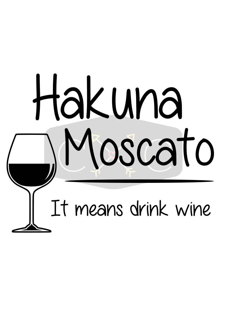 Hakuna Moscato Svg Eps Dfx Png And Pdf Digital Files