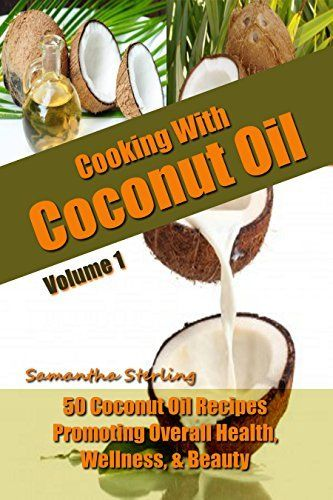 Cooking With Coconut Oil Vol. 1 - 50 Coconut Oil Recipes Promoting Health, Wellness, & Beauty - Coconut Oil Cookbook - Coconut Oil Uses - Coconut Oil For ... Oil (Coconut Oil Diet And Recipes Vol. 1), http://www.amazon.com/dp/B00RKZV9NA/ref=cm_sw_r_pi_awdl_bQ70ub00MZ4GR