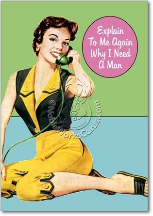 Why I Need A Man Adult Humorous Birthday Paper Card Nobleworks