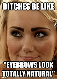 38d510231cfb000d30b8810b03d867bb this drawn on eyebrows trend is ugly and stupid!! especially when