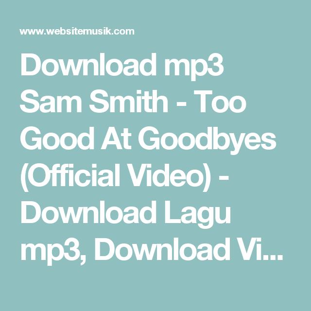 download mp3 song sam smith too good at goodbyes