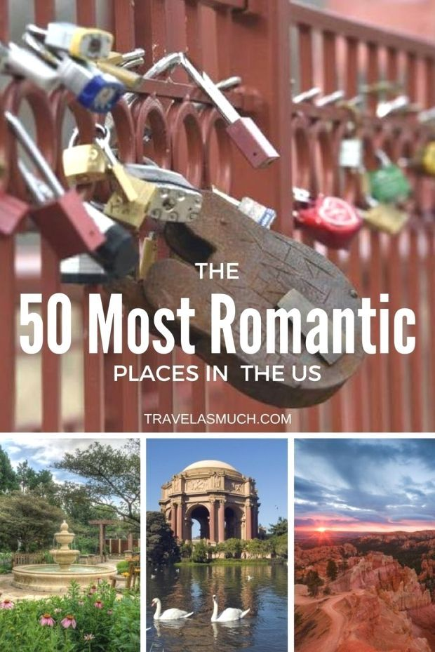 Here Are The 50 Most Romantic Places In The USA Perfect