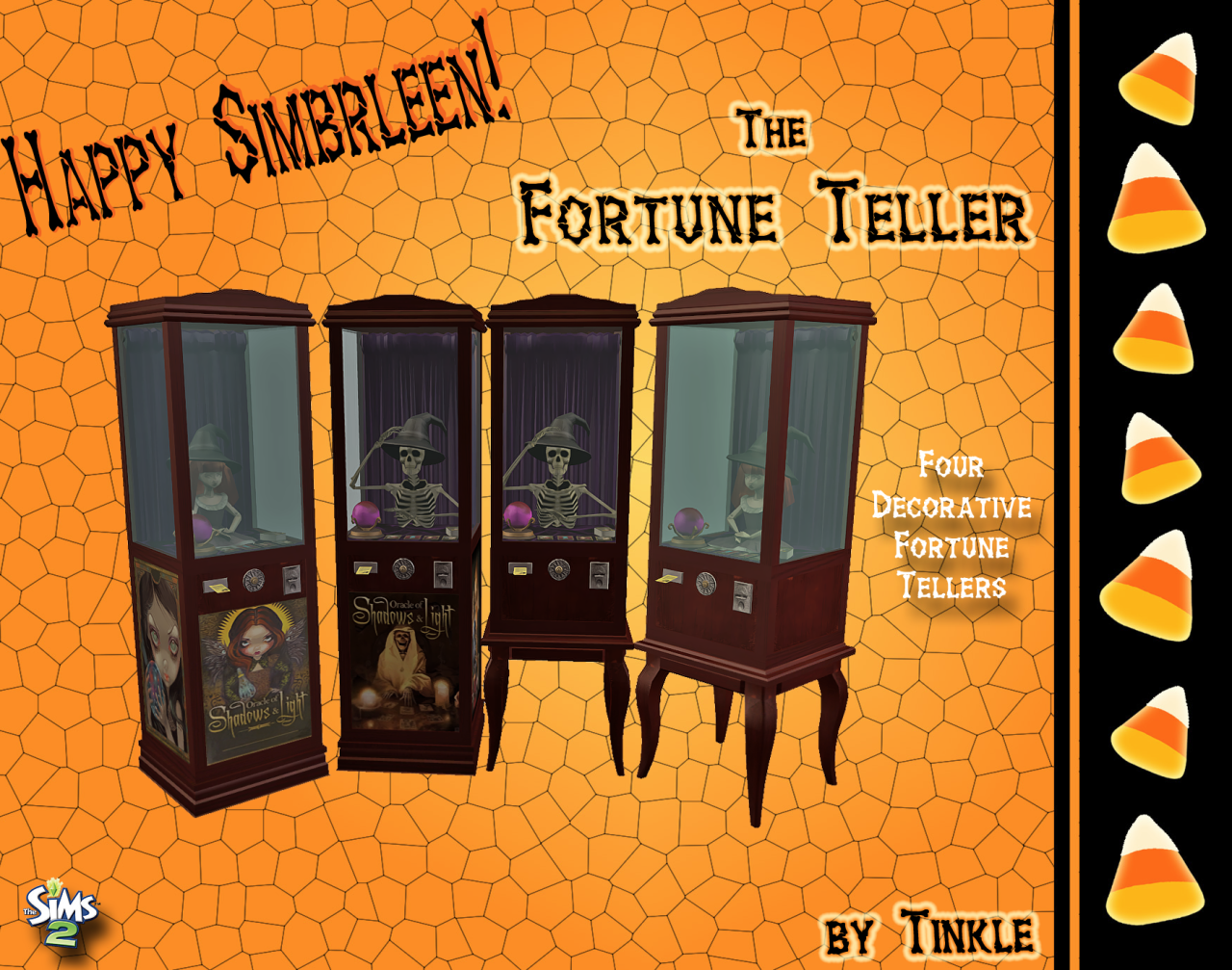 I decided not to do a porch light today and just release all the gifts, those that were sent the link for Pumpkin spells received the Fortune Tellers by mistake for S2 and S4. The links are now fixed! Many thanks to UltraViolet for letting me know! So now you won't have to wait until Monday! Enjoy!Sims 2 - The Fortune TellerIncludes 4 Meshes and Collection File* Basegame Compatible & RecolorableDOWNLOAD HERESims 3 - The Fortune TellerIncludes 4 Meshes* Basegame Compatible* Not Ca...