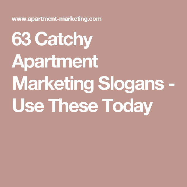 Apartment Leasing Companies: 63 Catchy Apartment Marketing Slogans