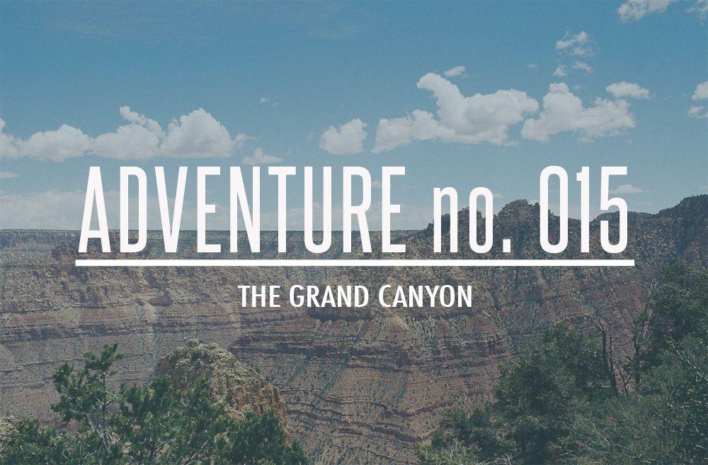 Adventure no. 015: The Grand Canyon