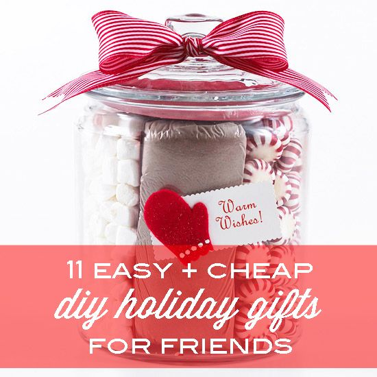 11 Easy And Cheap DIY Holiday Gifts For Friends