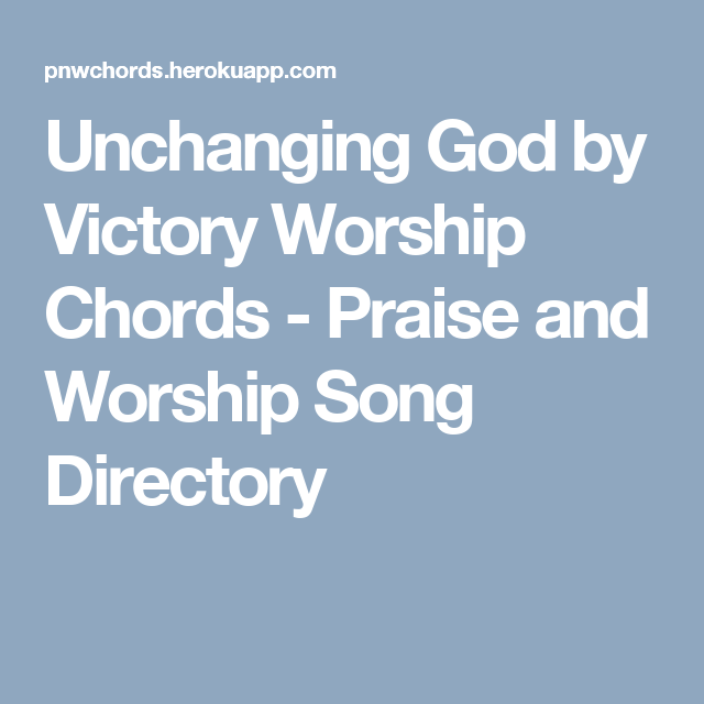 Unchanging God By Victory Worship Chords Praise And Worship Song