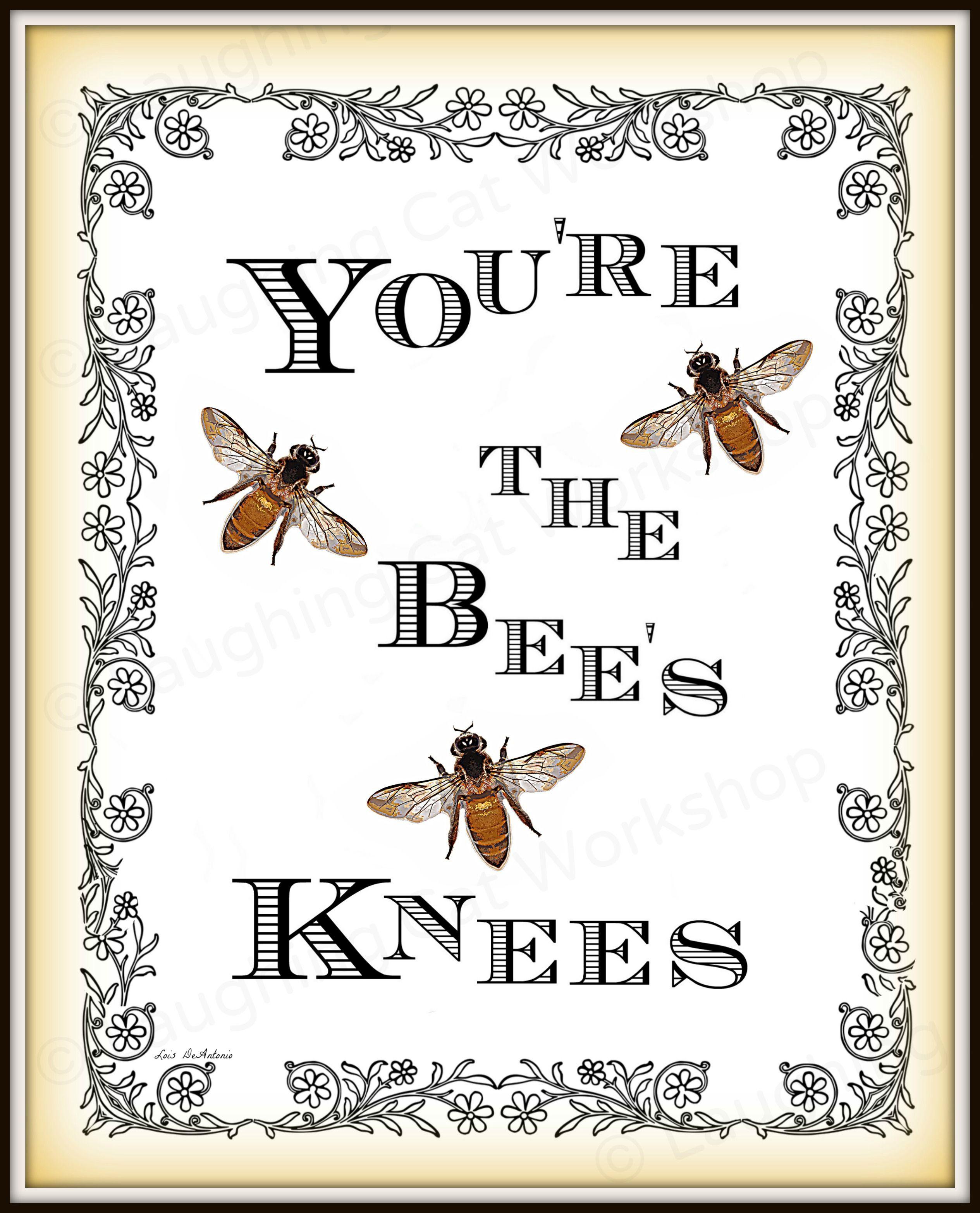 Quotes Beesknees Old School Knees Bees Antique Gardens Garden Homedecor Shabbychic Cottage Bathroomdecor Bedroomd Bee Decor Bees Knees Vintage Bee