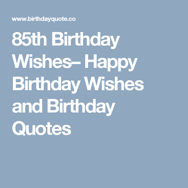 85th Birthday Wishes Happy And Quotes