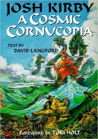 "David Langford – ""Josh Kirby: A Cosmic Cornucopia"""