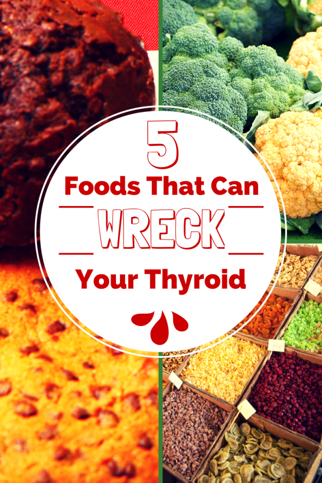 5 Foods That Can Wreck Your Thyroid Ogt Blogger Friends