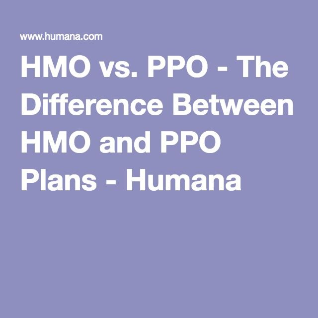 Hmo Vs Ppo The Difference Between Hmo And Ppo Plans Humana