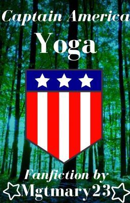 #wattpad #fanfiction When Bruce has to miss out on his weekly yoga sessions, the captain steps in to fill his shoes. Yes. Captain America is doing Yoga. But he wont be alone, the new shield agent isn't bad company... Lets see if Captain Rogers is flexible enough to get through it. Maybe he would be more enthusiastic ab...