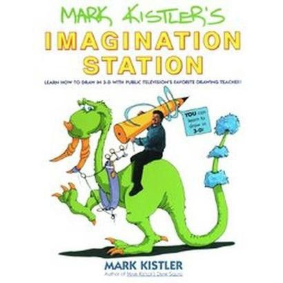 Mark Kistler's Imagination Station/Learn How to Draw in 3-D With Public Television's Favorite Drawing