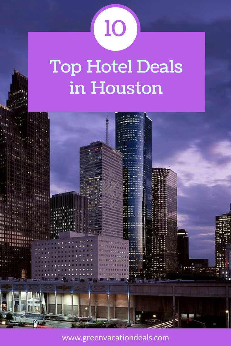 Top 10 Houston Texas Hotel Deals Houston Texas Hotels Hotel