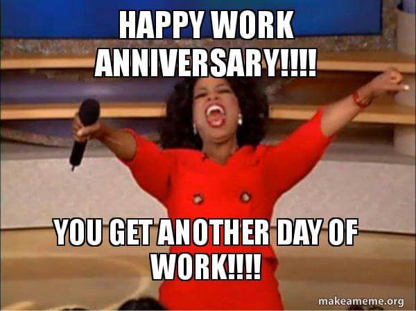 work anniversary meme - Google Search (With images) | Work ...