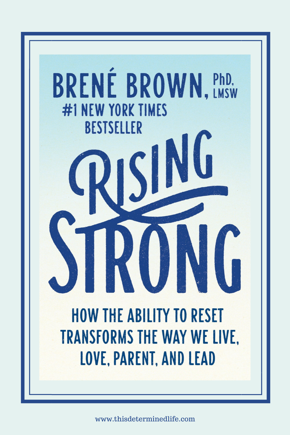 Rising Strong By Brene Brown Rising Strong Brene Brown Brene Brown Rising Strong