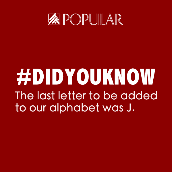 So the last alphabet to be added was 'J', not 'Z