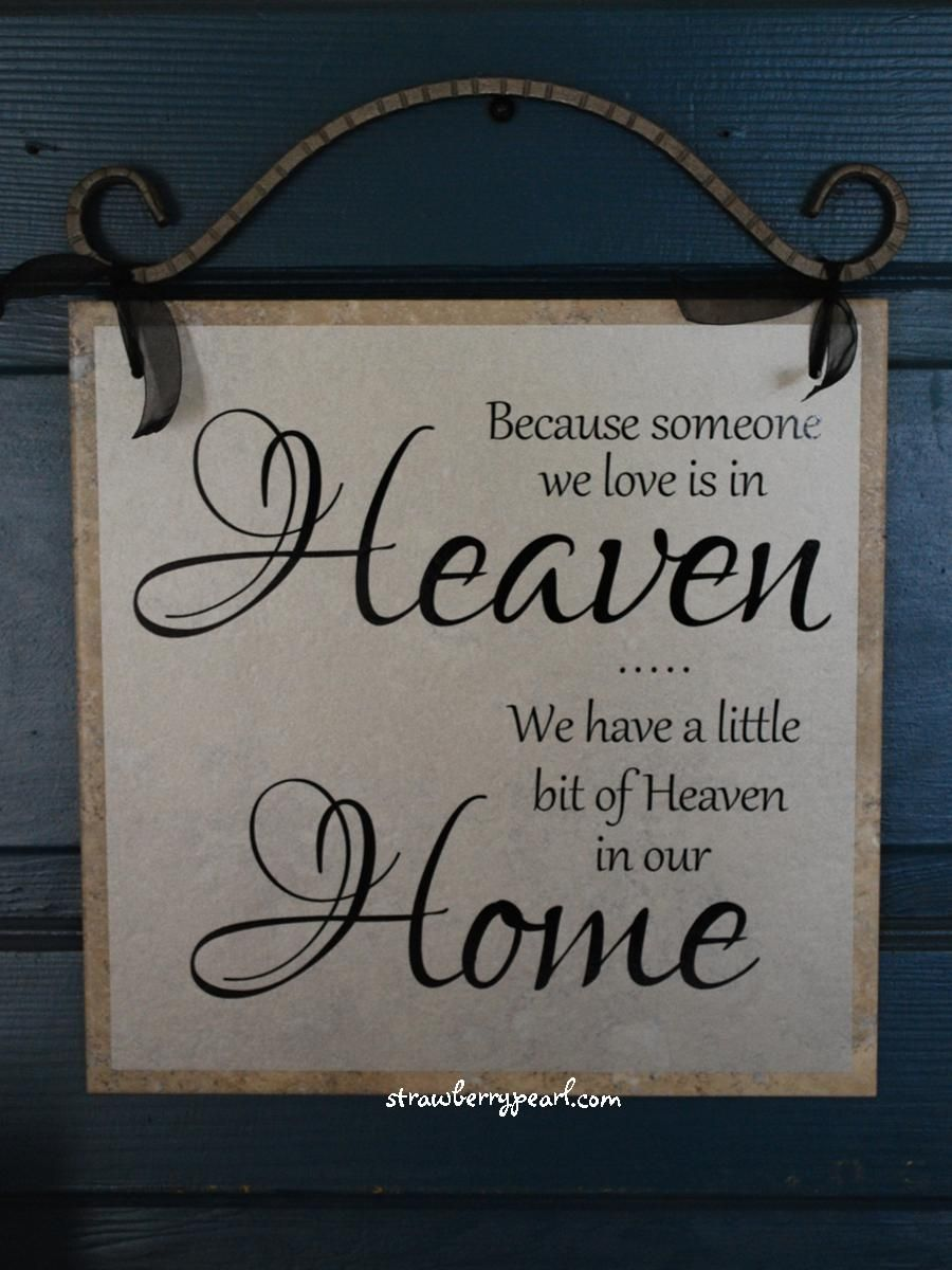 Missing A Loved One Quotes Heaven In Our Home  Things To Remember  Pinterest  Heavens And Dads