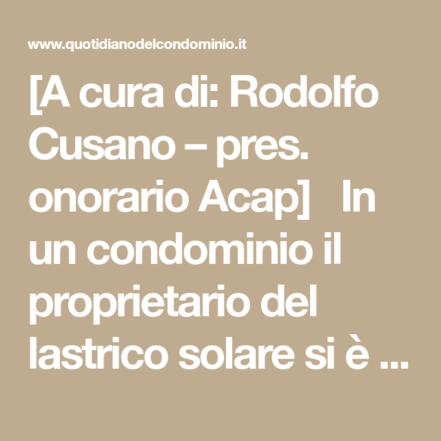 A cura di: Rodolfo Cusano – pres. onorario Acap] In un condominio il ...
