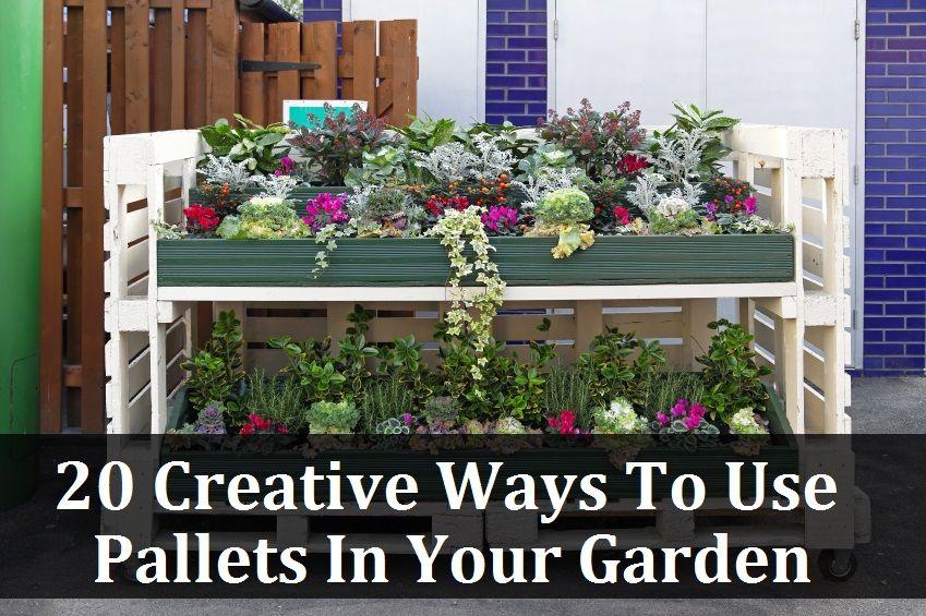 20 Creative Ways To Use Pallets In Your Garden | gardens | Pinterest