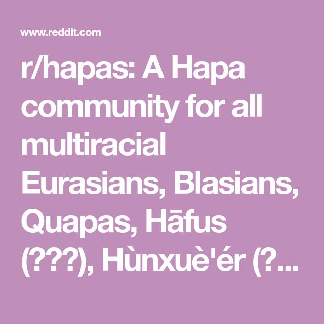 r/hapas: A Hapa community for all multiracial Eurasians