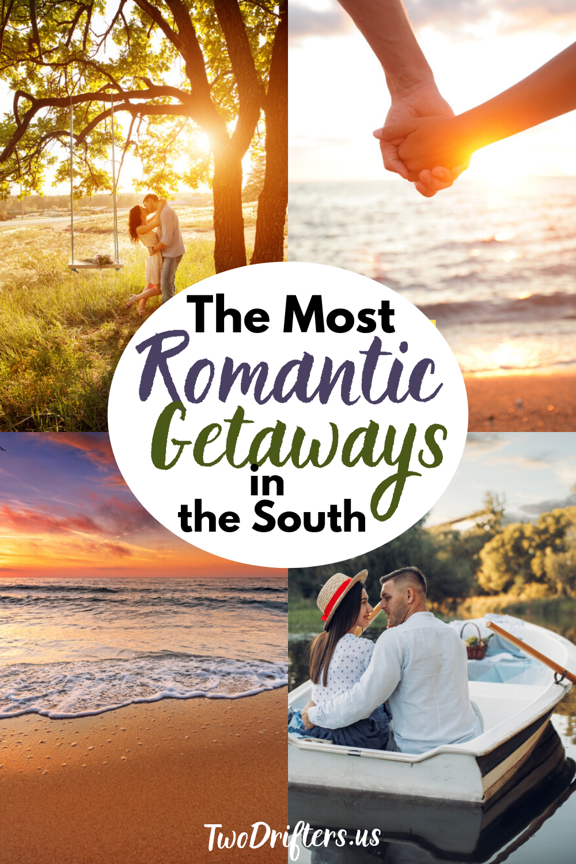 17 Incredible Romantic Getaways In The South Romantic Getaways Romantic Getaways In Nc Best Romantic Getaways