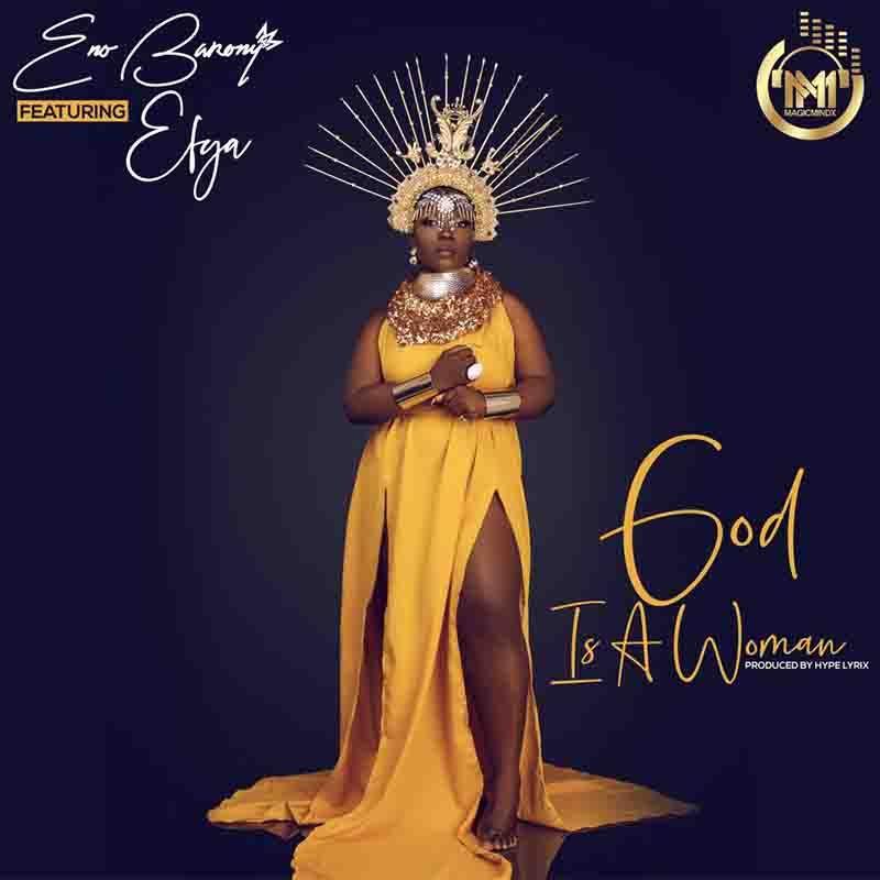Download Mp3 Eno Barony God Is A Woman Ft Efya Female Rappers Women Dj Mixtape