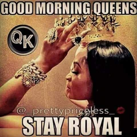 Good Morning Queens Stay Royal Queen Quotes Friendship Relationship Quotes Funny Marriage Advice