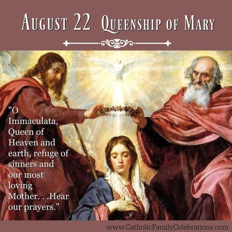 Feast of The Queenship of Mary 22 August Queen of